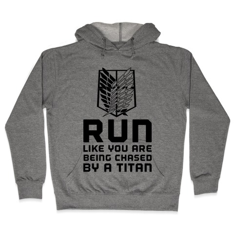 Run Like You Are Being Chased By A Titan Hooded Sweatshirt