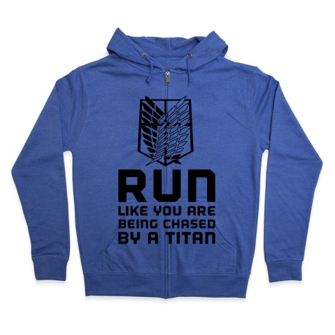 Run Like You Are Being Chased By A Titan Zip Hoodie