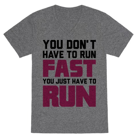 You Don't Have To Run Fast V-Neck Tee Shirt