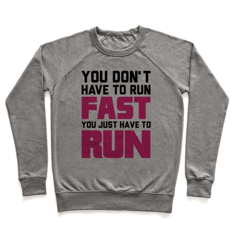 You Don't Have To Run Fast Pullover