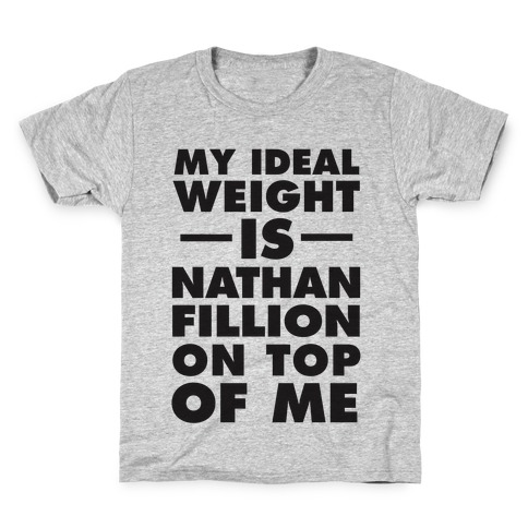 My Ideal Weight Is Nathan Fillion On Top Of Me Kids T-Shirt