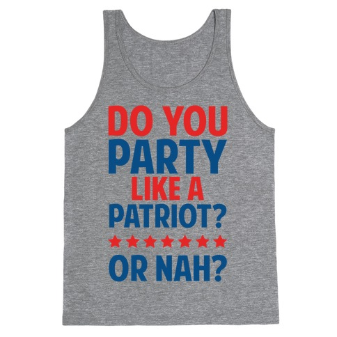 Do You Party Like A Patriot? Or Nah? Tank Top