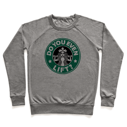Do You Even Lift Coffee Parody Pullover