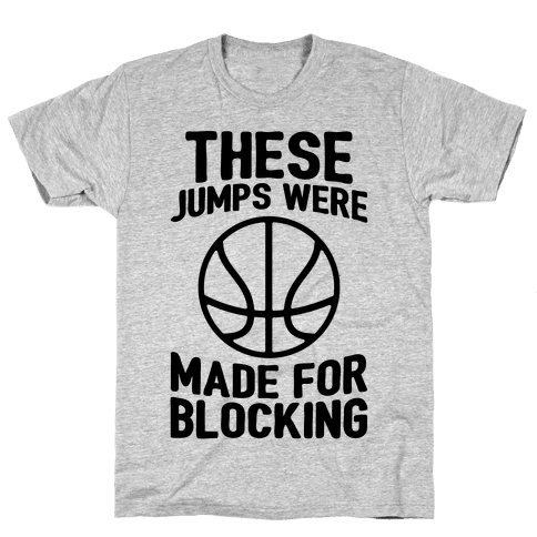 These Jumps Were Made For Blocking Mens T-Shirt