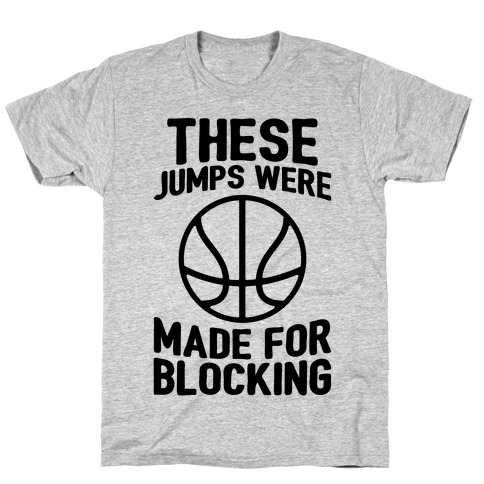 These Jumps Were Made For Blocking T-Shirt