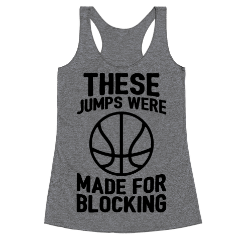 These Jumps Were Made For Blocking Racerback Tank Top