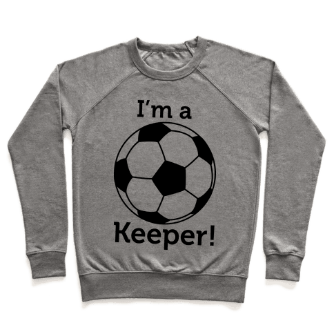 I'm a Keeper Pullover