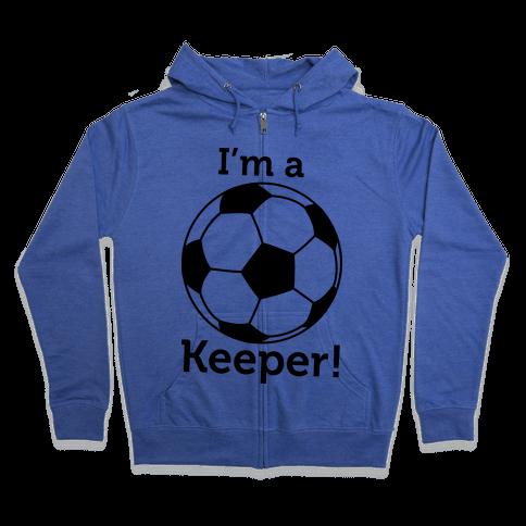 I'm a Keeper Zip Hoodie