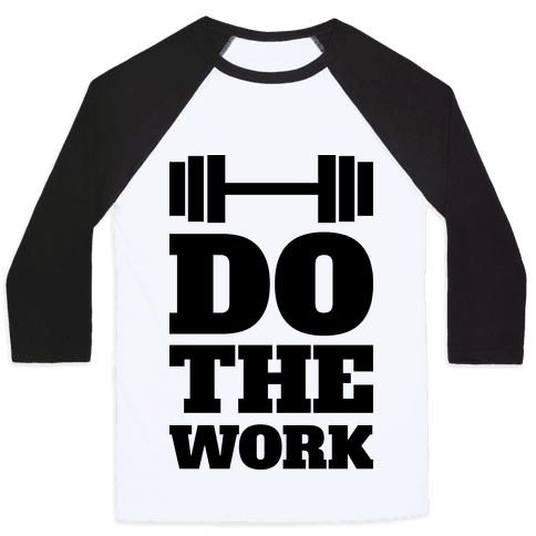 Do The Work Baseball Tee
