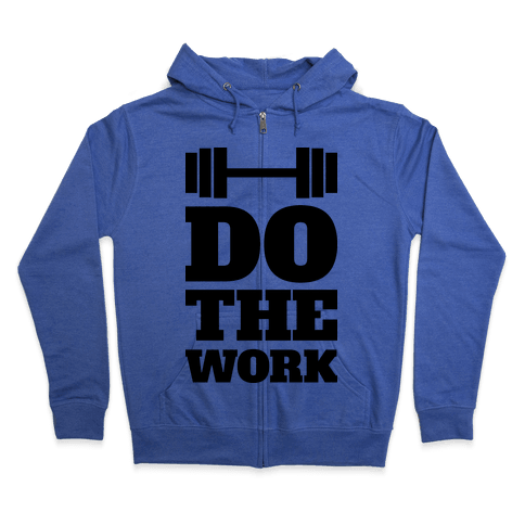 Do The Work Zip Hoodie