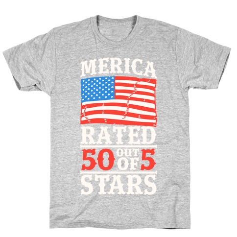 Merica: Rated 50 Out of 5 Stars T-Shirt