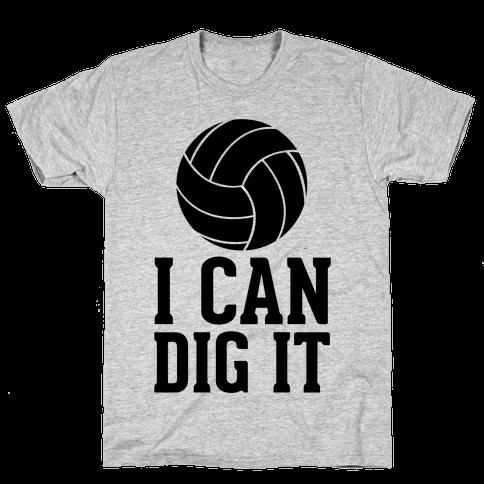 I Can Dig It Mens T-Shirt