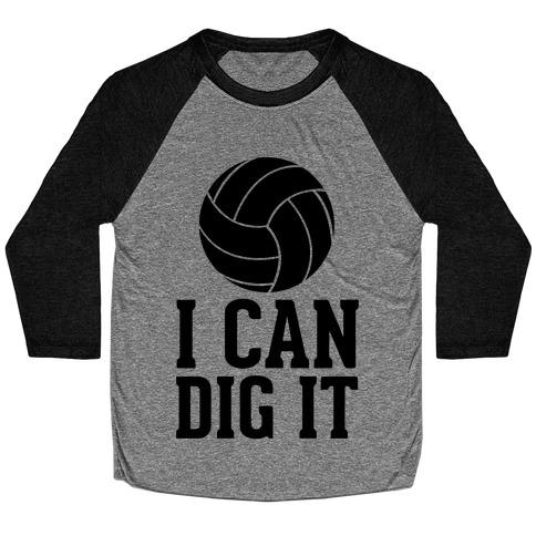 I Can Dig It Baseball Tee