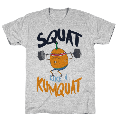 Squat Like A Kumquat