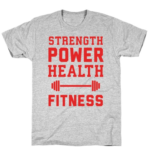 Strength, Power, Health - Fitness T-Shirt
