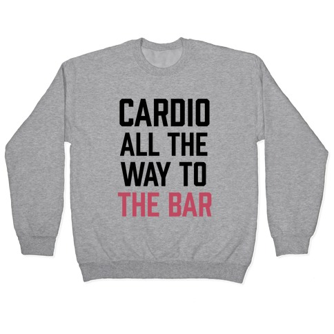 Cardio All The Way To The Bar Pullover