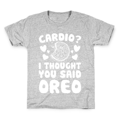 Cardio? I Thought You Said Oreo Kids T-Shirt