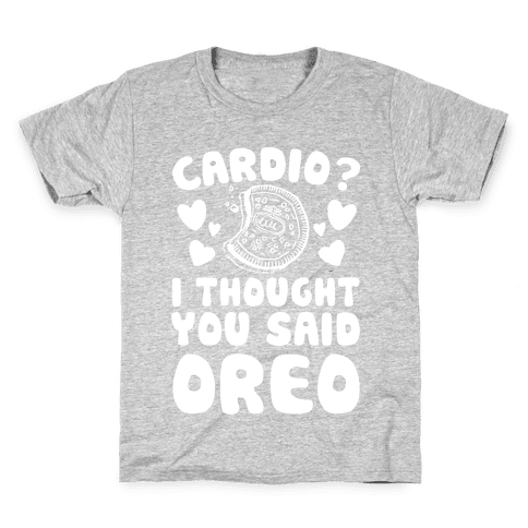 Cardio? I Thought You Said Oreo Kids T-Shirt