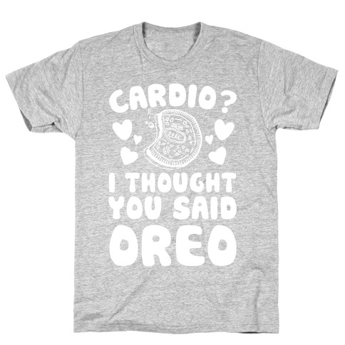 Cardio? I Thought You Said Oreo Mens T-Shirt