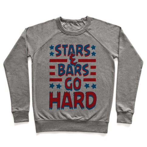 Stars and Bars Go Hard Pullover