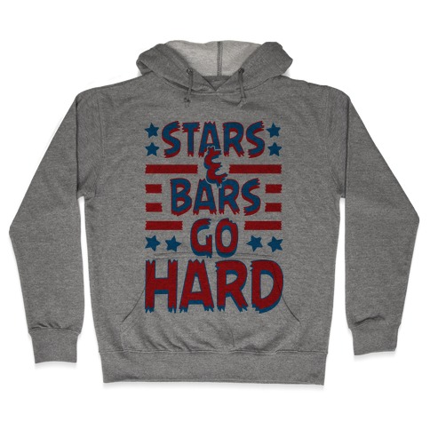 Stars and Bars Go Hard Hooded Sweatshirt