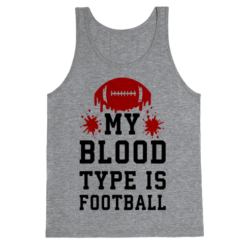 My Blood Type is Football Tank Top