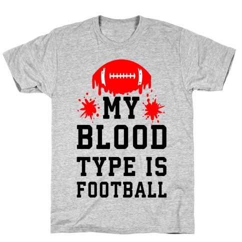 My Blood Type is Football Mens T-Shirt