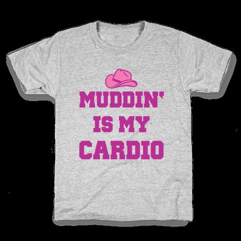 Muddin Is My Cardio Kids T-Shirt