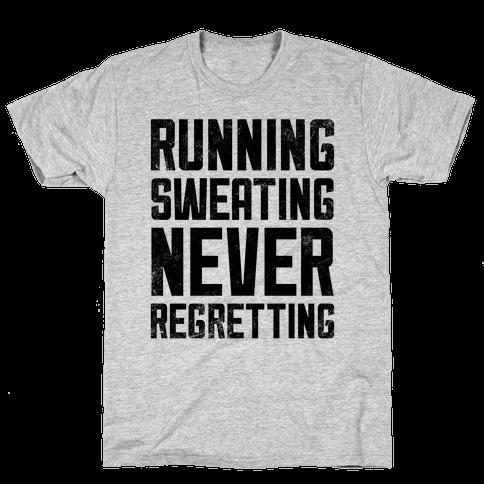 Running, Sweating, Never Regretting