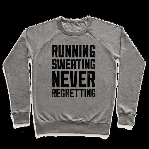 Running, Sweating, Never Regretting Pullover