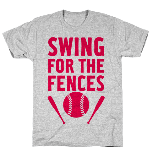 Swing For The Fences Mens T-Shirt