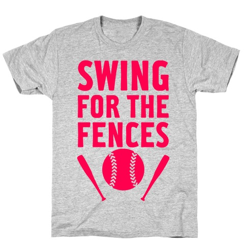 Swing For The Fences T-Shirt