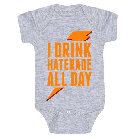 I Drink Haterade All Day (Orange) Baby Onesy