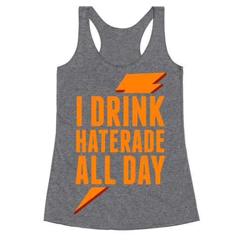 I Drink Haterade All Day (Orange) Racerback Tank Top