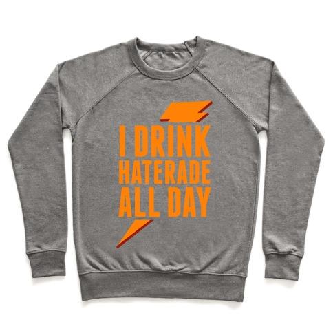 I Drink Haterade All Day (Orange) Pullover
