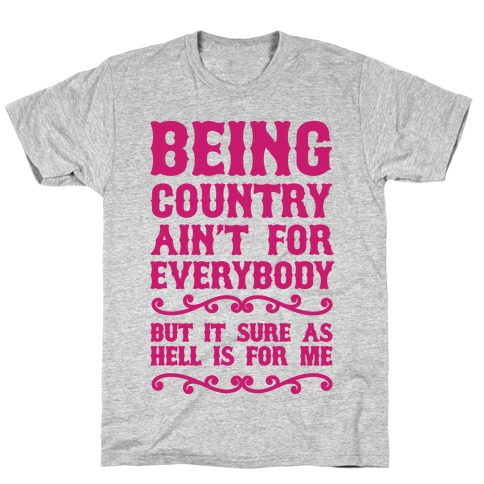 Being Country Mens/Unisex T-Shirt