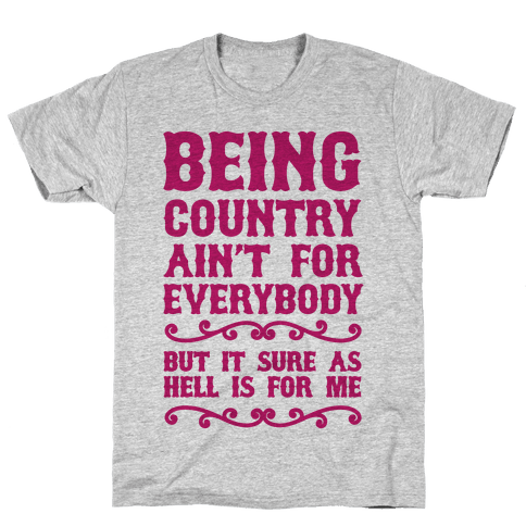 Being Country Mens T-Shirt