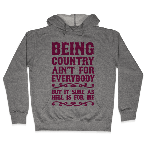Being Country Hooded Sweatshirt