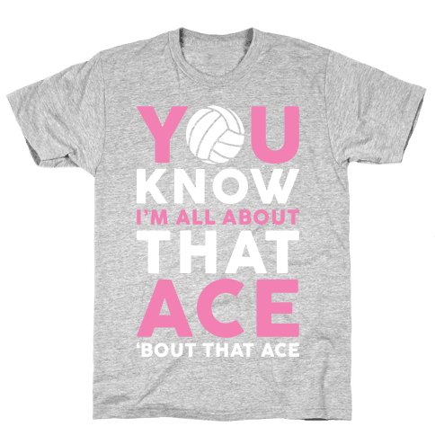 You Know I'm All About That Ace Mens T-Shirt