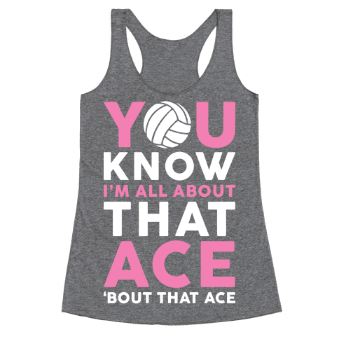 You Know I'm All About That Ace Racerback Tank Top