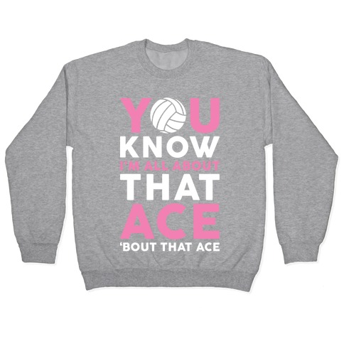 You Know I'm All About That Ace Pullover