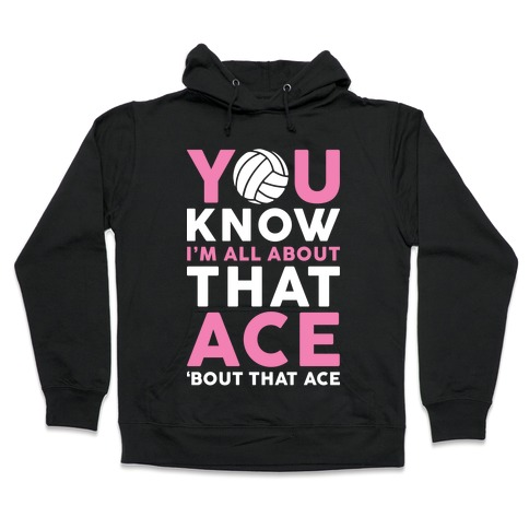 You Know I'm All About That Ace Hooded Sweatshirt