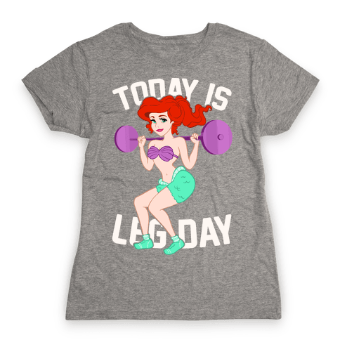 Today Is Leg Day Womens T-Shirt