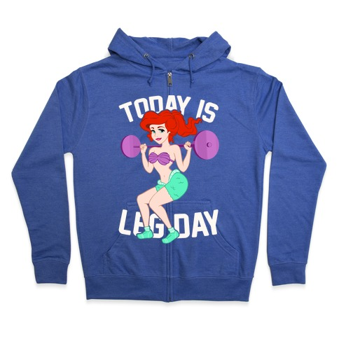 Today Is Leg Day Zip Hoodie