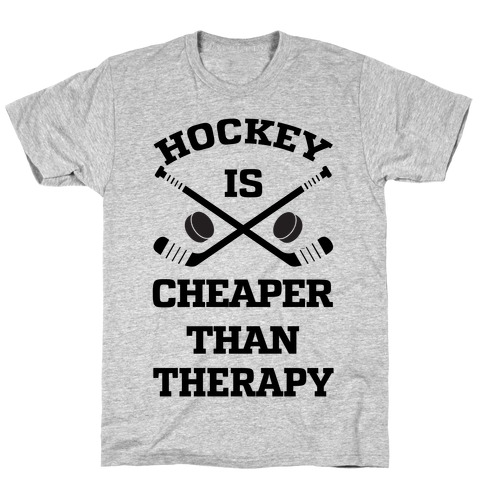 Hockey Is Cheaper Than Therapy T-Shirt