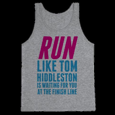 Run Like Tom Hiddleston Is Waiting