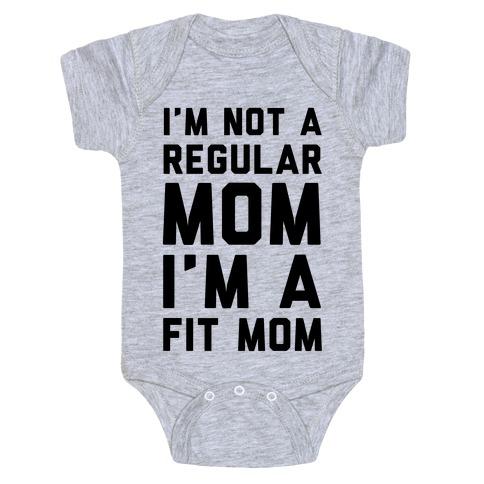 I'm Not a Regular Mom I'm a Fit Mom Baby Onesy