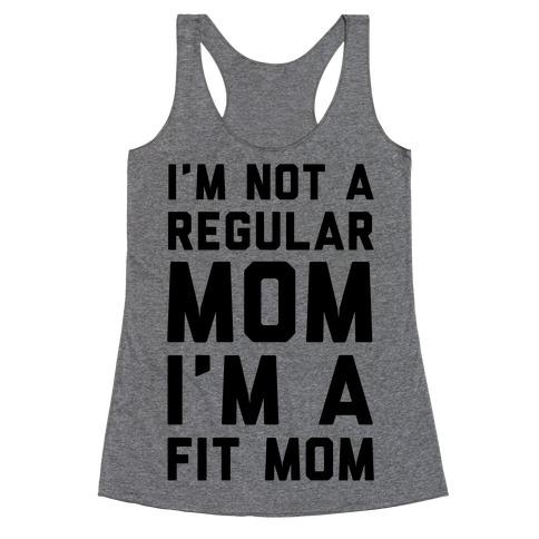 I'm Not a Regular Mom I'm a Fit Mom Racerback Tank Top