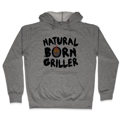 Natural Born Griller Hooded Sweatshirt