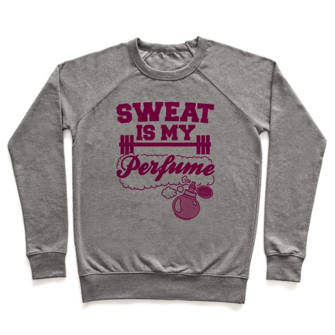 Sweat Is My Perfume Pullover
